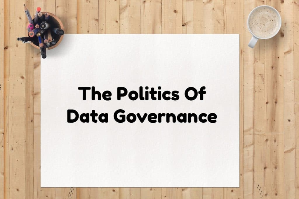 Data Governance politics